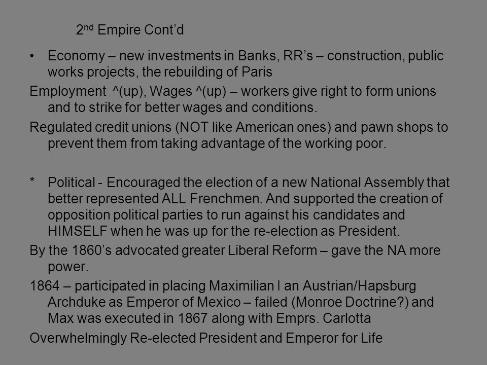 2nd Empire Cont'd Economy – new investments in Banks, RR's – construction, public works projects, the rebuilding of Paris.