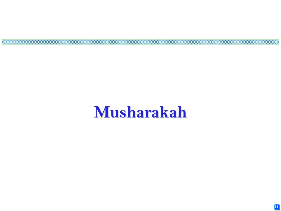 the terms of musharakah and shirkah (b) do you agree that interests in other shirkah-based contracts should be  classified  of mfrs 132, and measured according to the requirements of mfrs  139  a common use of mudarabah contracts is for islamic bank.