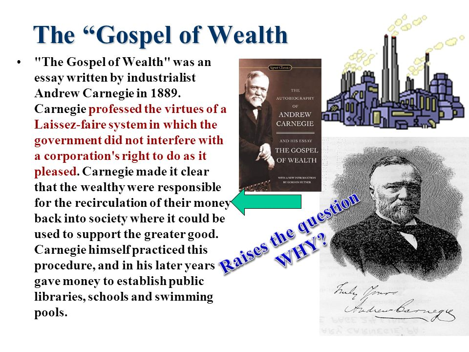 The Gospel of Wealth Raises the question WHY