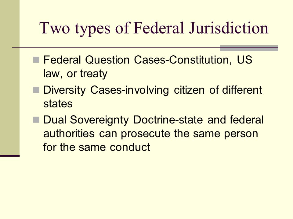 Two types of Federal Jurisdiction