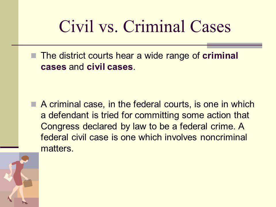 Civil vs. Criminal Cases