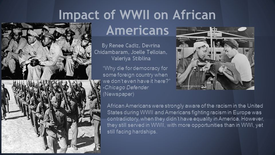 wwi impact on women and african americans Impacts of world war 1 impact of world war 1 on germans and african americans long-term effects included the jazz age, and progress for women and african americans the read more 1136 words 3.