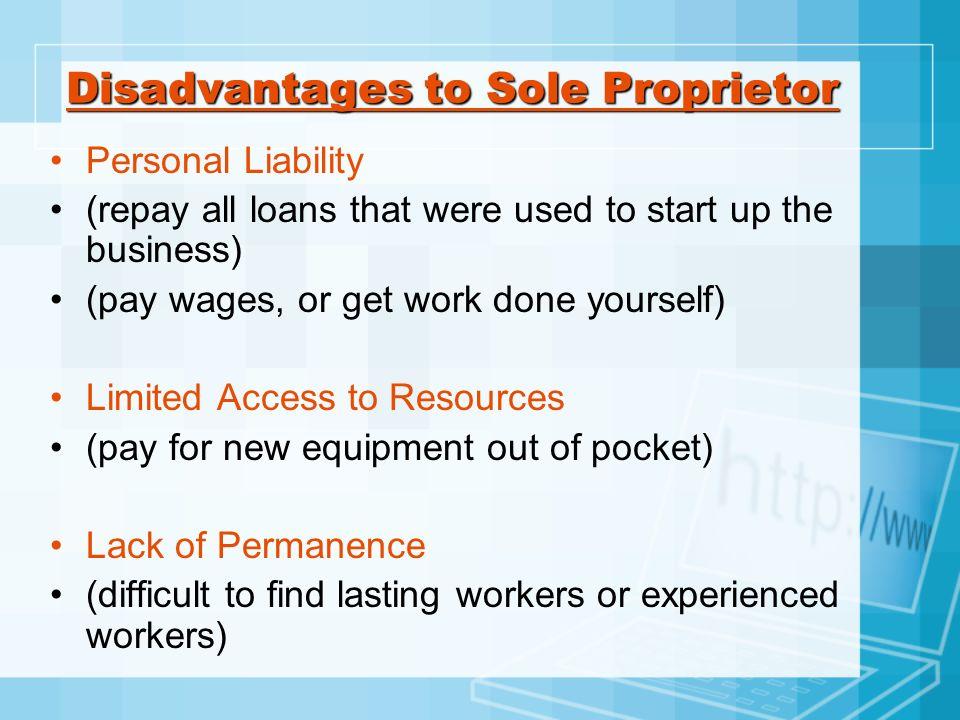 Disadvantages to Sole Proprietor