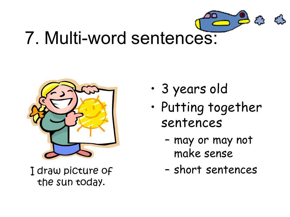 7. Multi-word sentences: