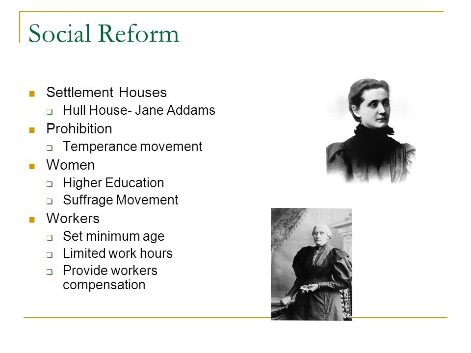 Social Reform Settlement Houses Prohibition Women Workers