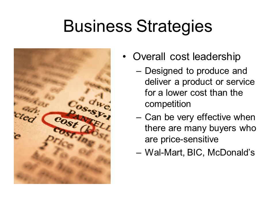 Business Strategies Overall cost leadership