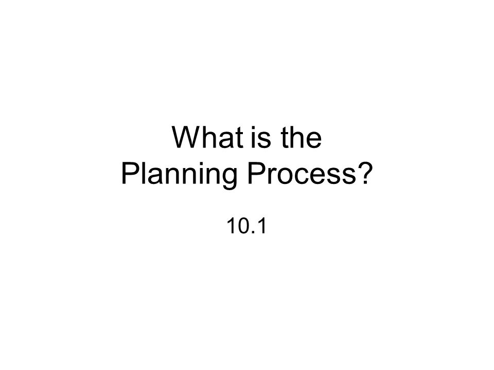 What is the Planning Process