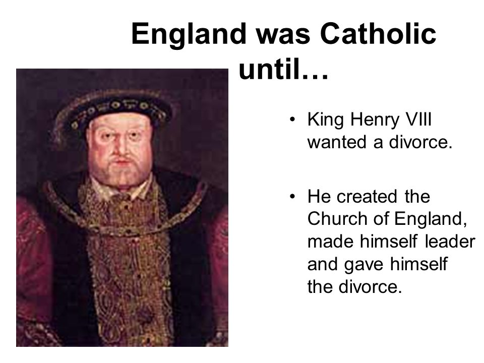 England was Catholic until…