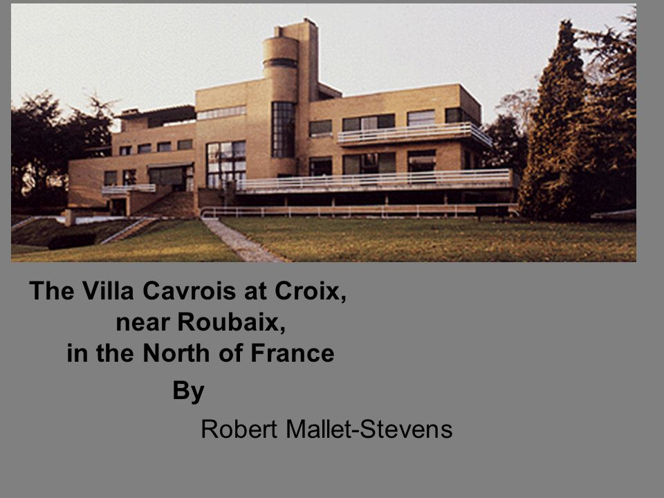 The Villa Cavrois at Croix, near Roubaix, in the North of France