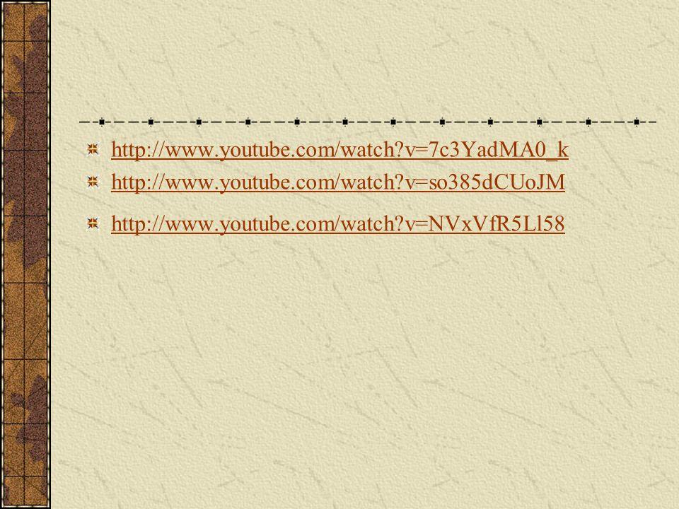 http://www.youtube.com/watch v=7c3YadMA0_k http://www.youtube.com/watch v=so385dCUoJM.