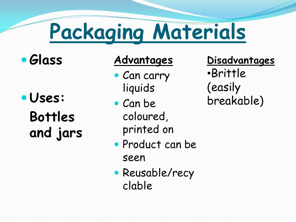 advantages and disadvantages of product packaging 4 important advantages of packaging are as follows: (i) rising standards of health and sanitation: as the people are becoming health conscious they like to buy packed goods the reason is that the chances of adulteration in such goods are minimised nowadays self-service retail shops are becoming .