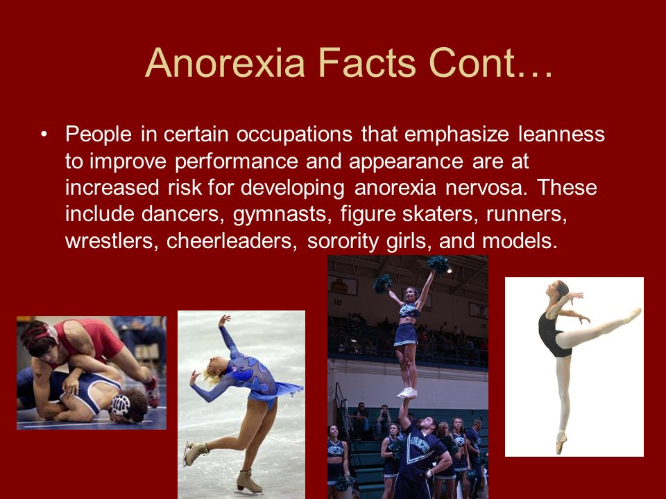 Anorexia Facts Cont…