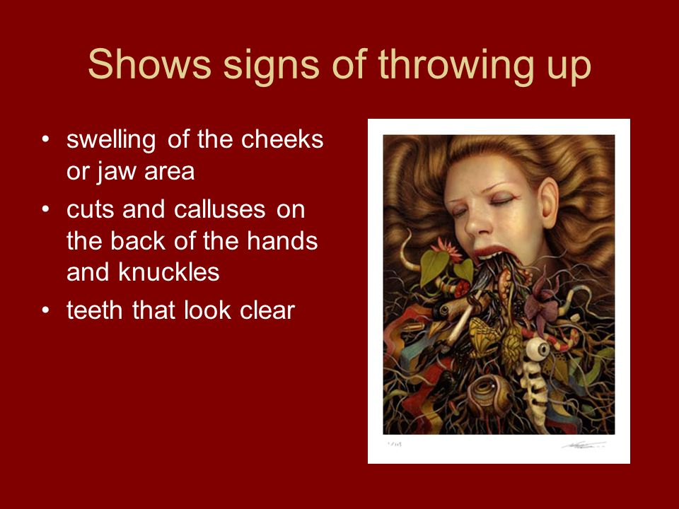 Shows signs of throwing up