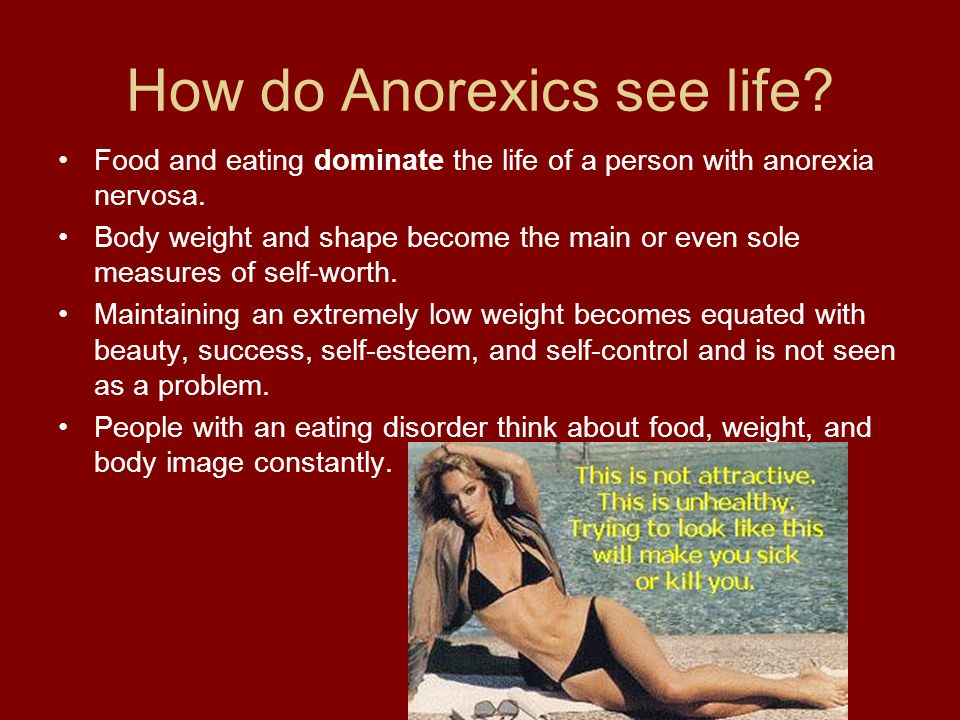 How do Anorexics see life