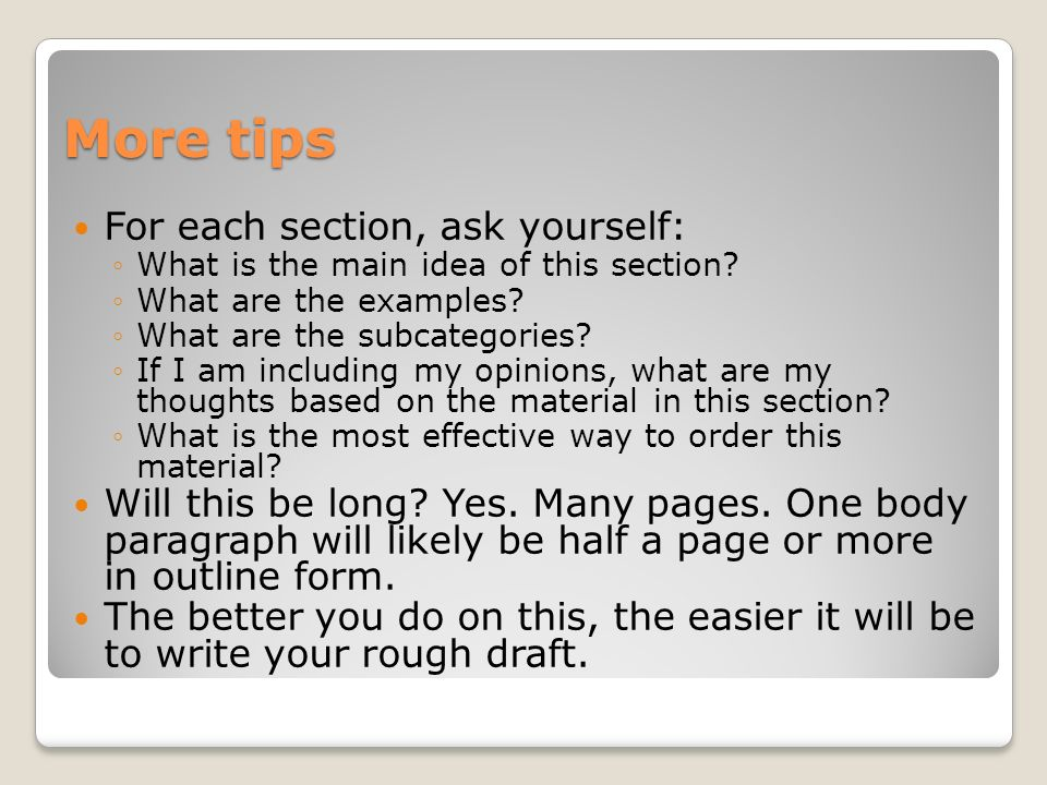More tips For each section, ask yourself: