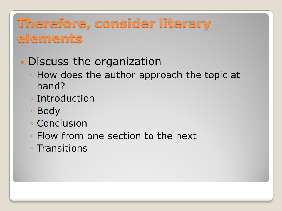 Therefore, consider literary elements