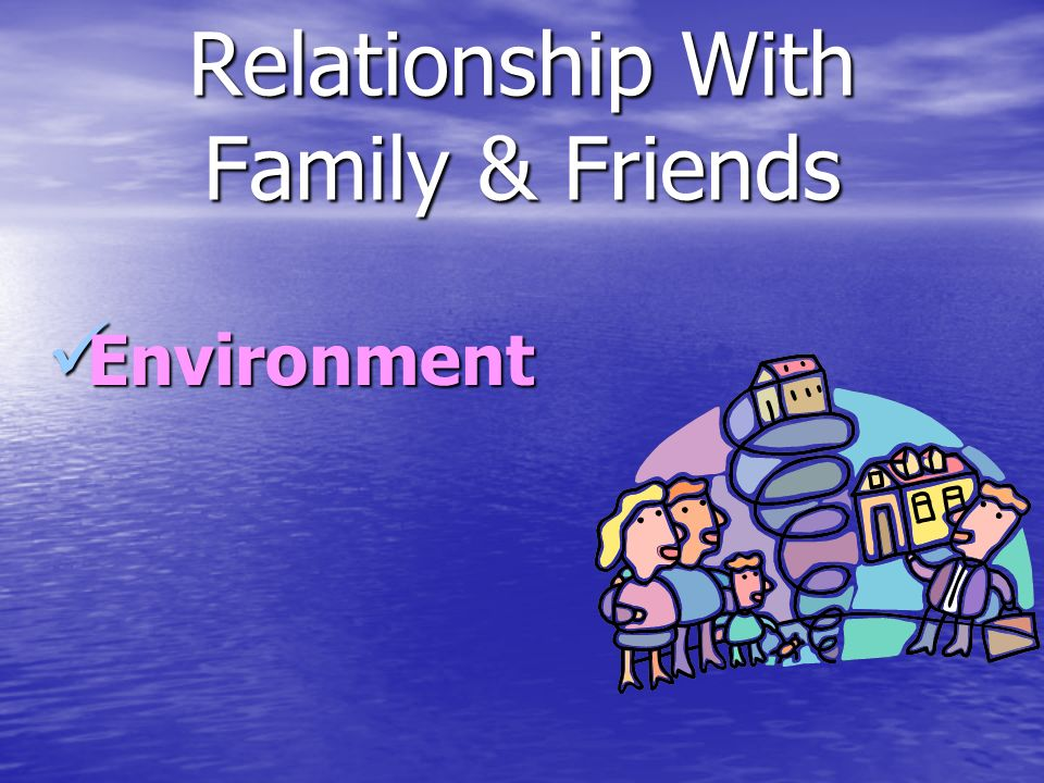 Relationship With Family & Friends