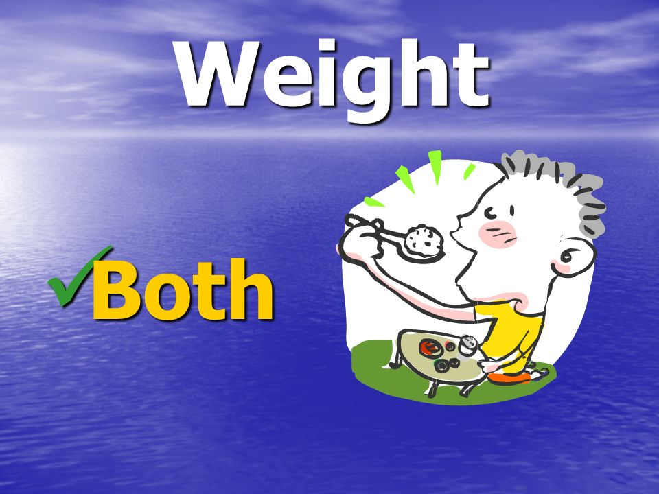 Weight Both