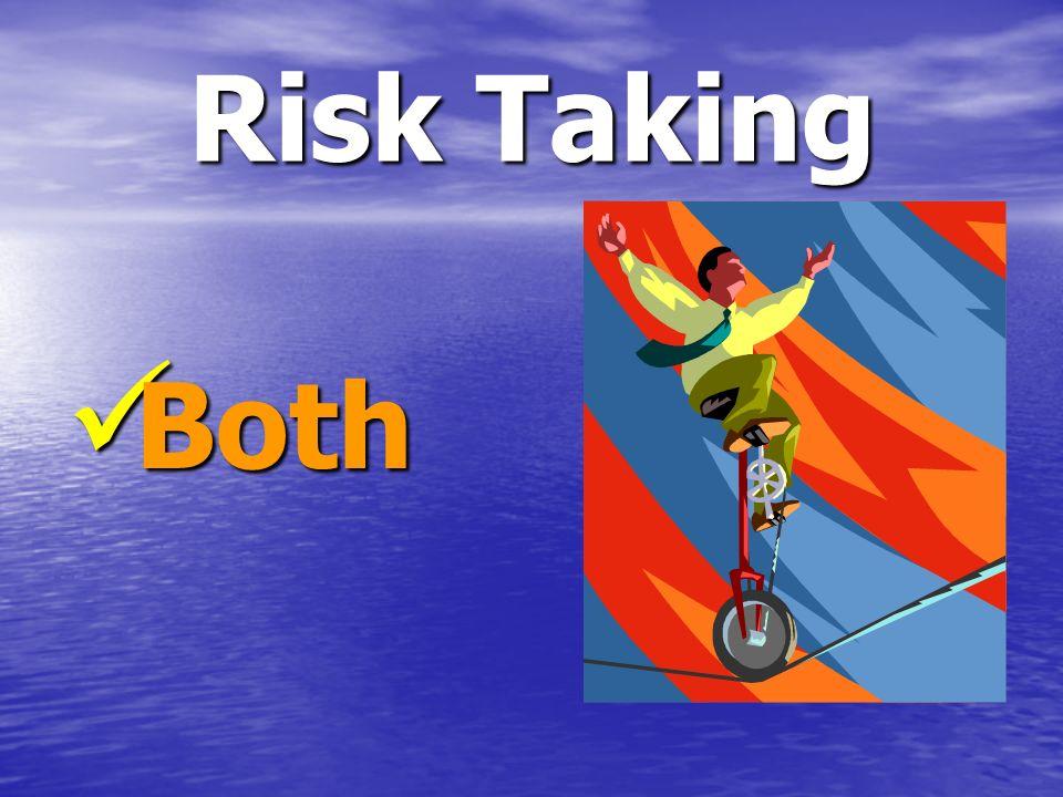 Risk Taking Both