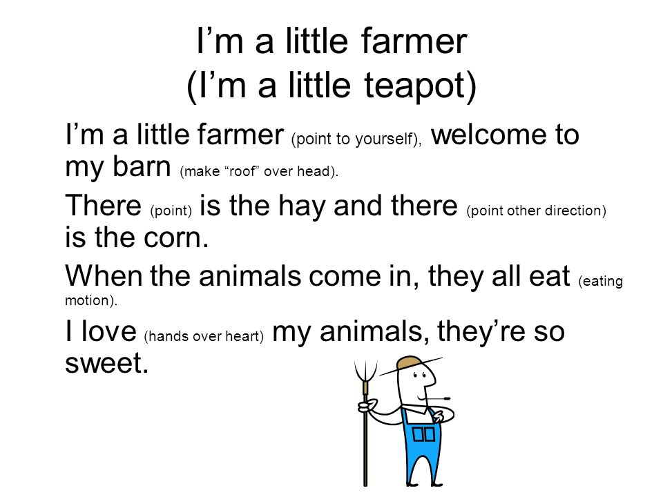 I'm a little farmer (I'm a little teapot)