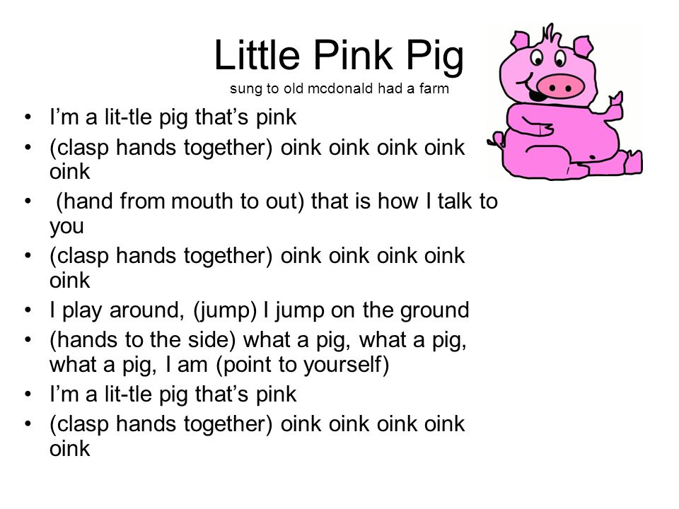 Little Pink Pig sung to old mcdonald had a farm