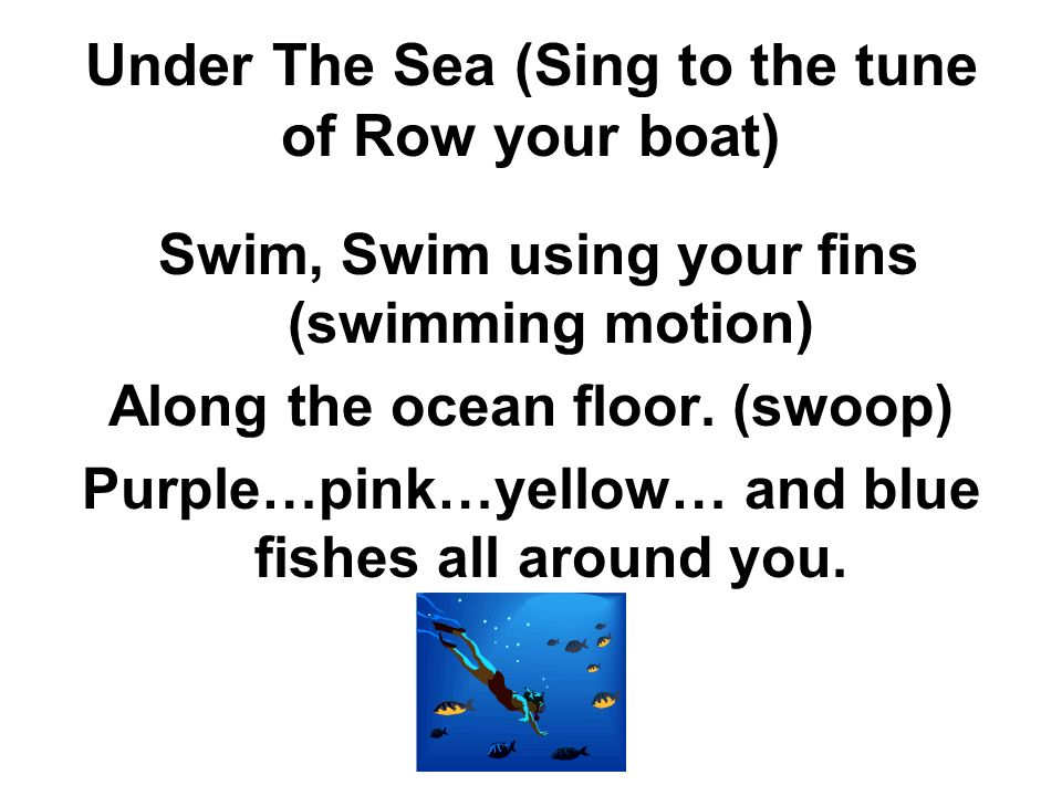 Under The Sea (Sing to the tune of Row your boat)