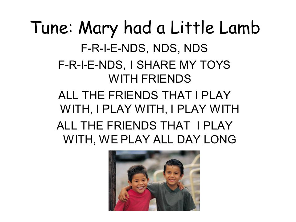 Tune: Mary had a Little Lamb