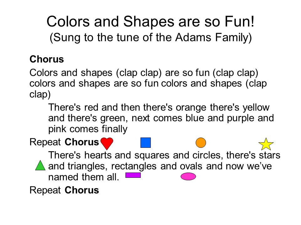 Colors and Shapes are so Fun! (Sung to the tune of the Adams Family)