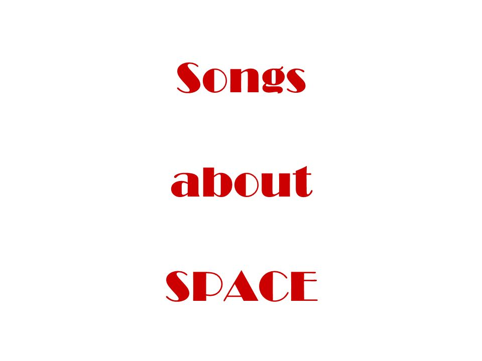 Songs about SPACE