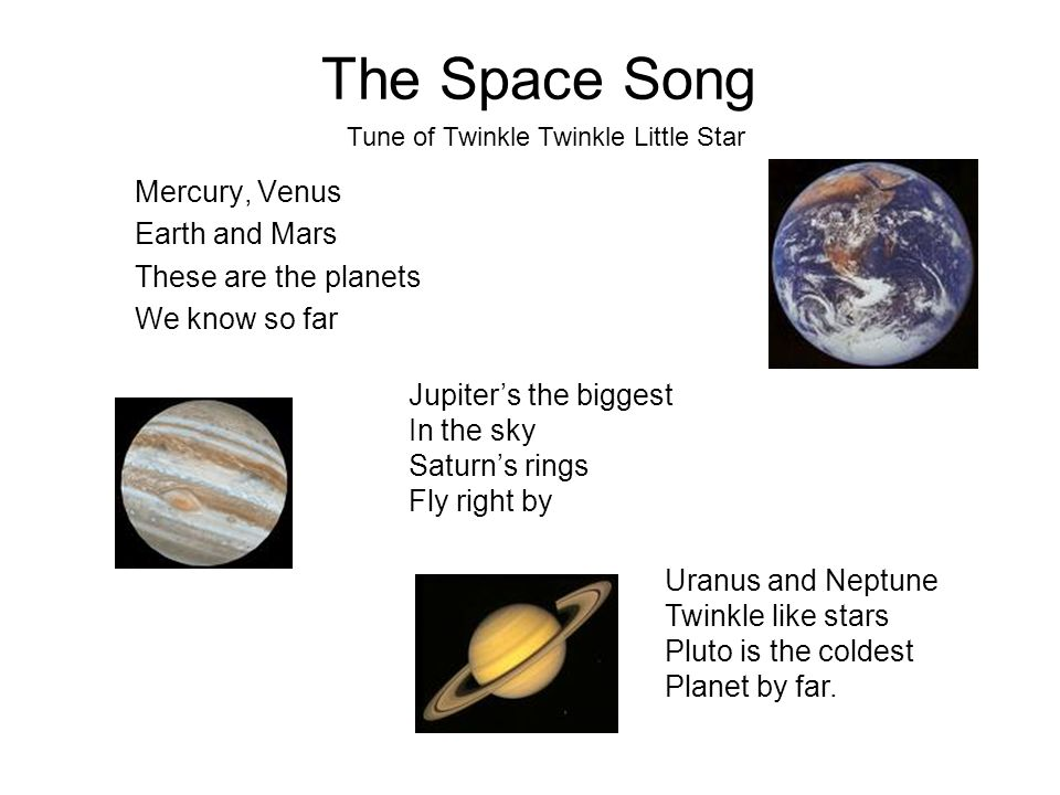 The Space Song Mercury, Venus Earth and Mars These are the planets