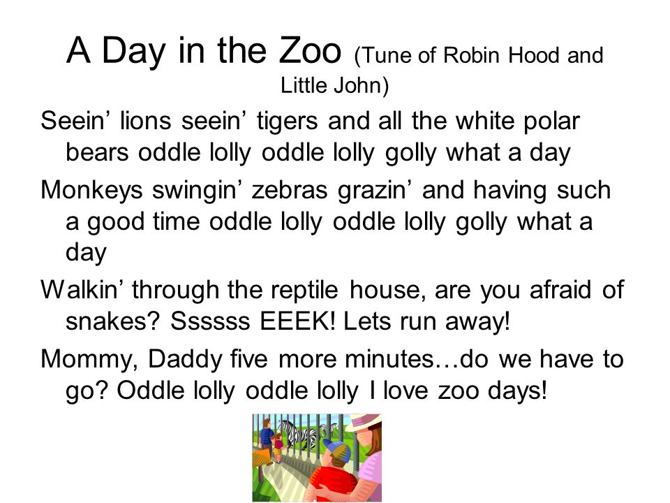 A Day in the Zoo (Tune of Robin Hood and Little John)