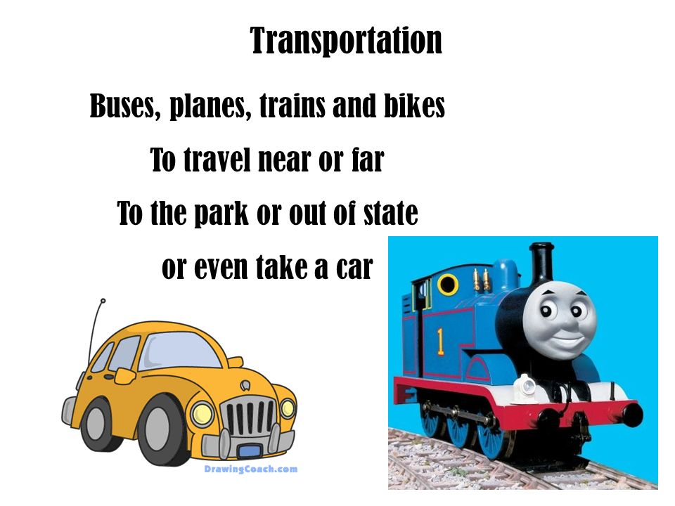 Transportation Buses, planes, trains and bikes To travel near or far