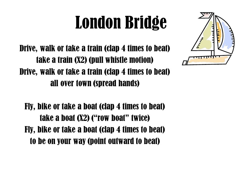 London Bridge Drive, walk or take a train (clap 4 times to beat)