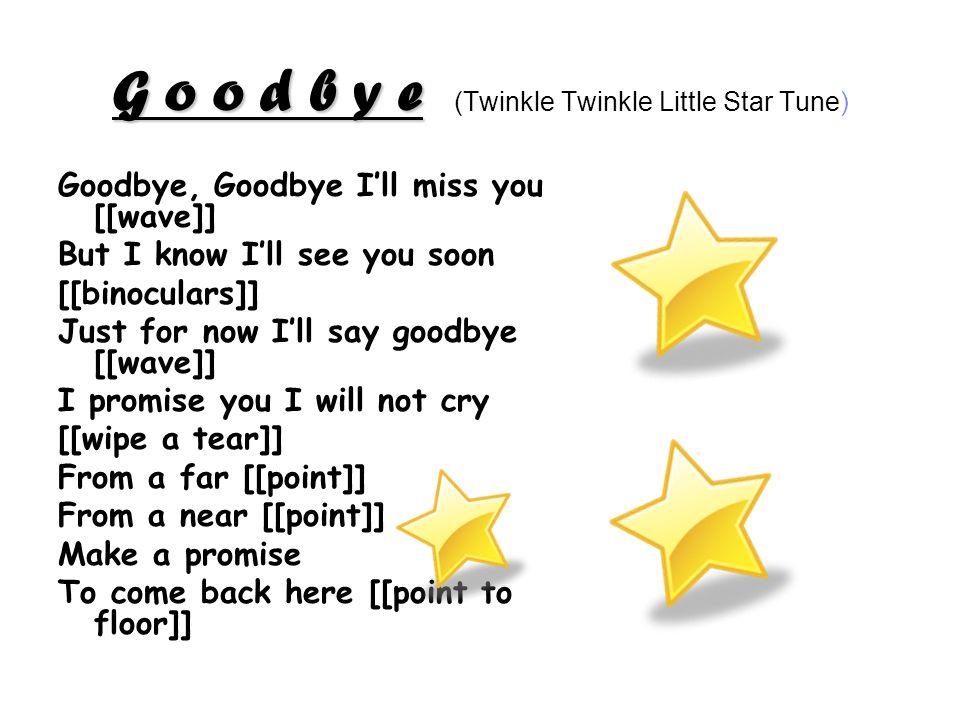 G o o d b y e (Twinkle Twinkle Little Star Tune)