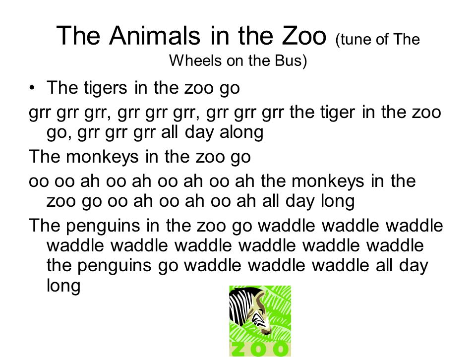 The Animals in the Zoo (tune of The Wheels on the Bus)