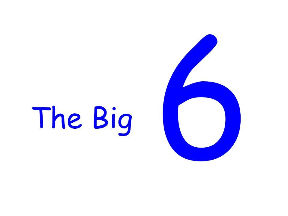 6 The Big