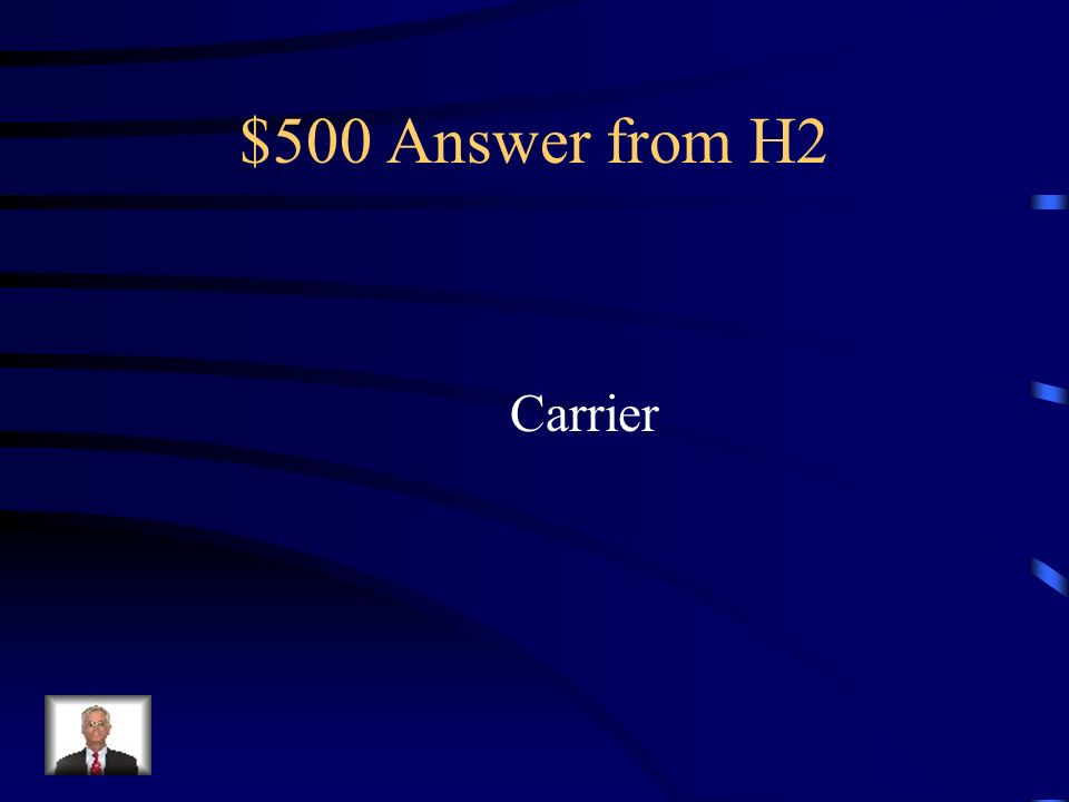 $500 Answer from H2 Carrier
