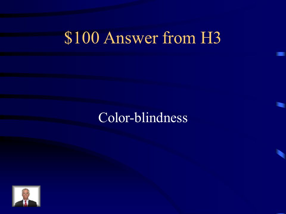 $100 Answer from H3 Color-blindness