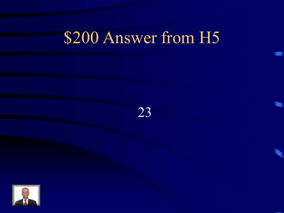 $200 Answer from H5 23