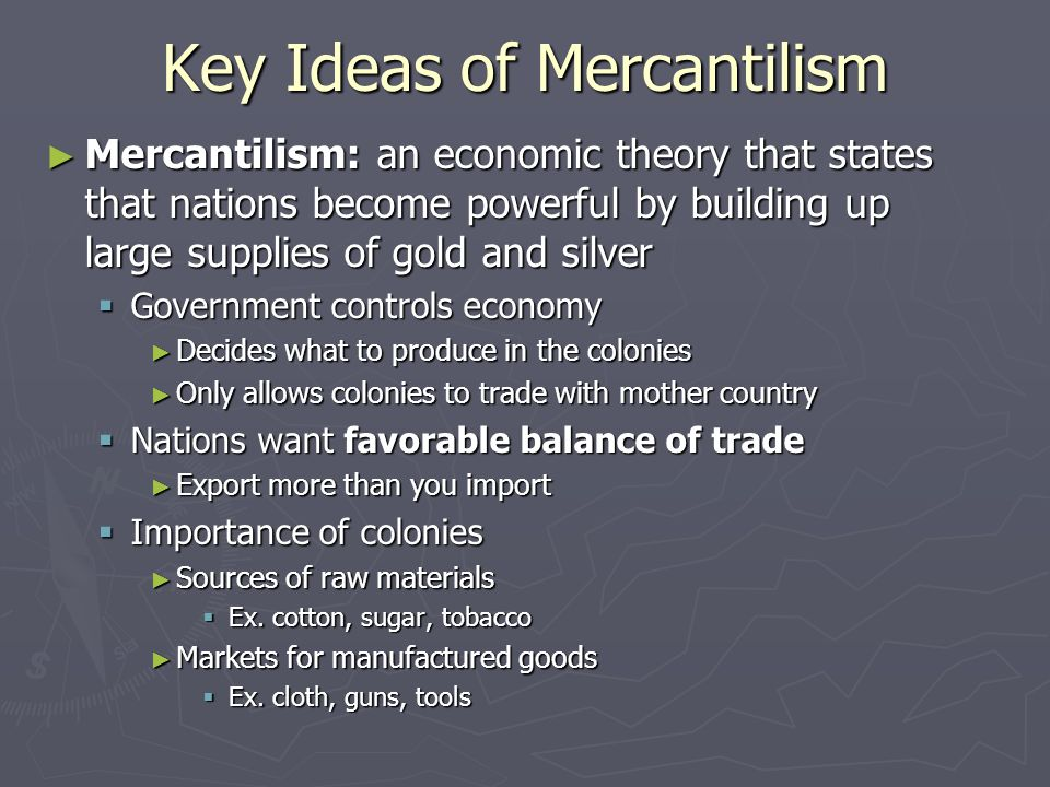 mercantilism international trade and favorable balance Mercantilism was the belief that  it followed that a nation's gain from international trade was measured  a favorable balance of trade is required.
