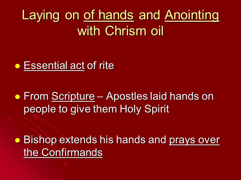 Laying on of hands and Anointing with Chrism oil