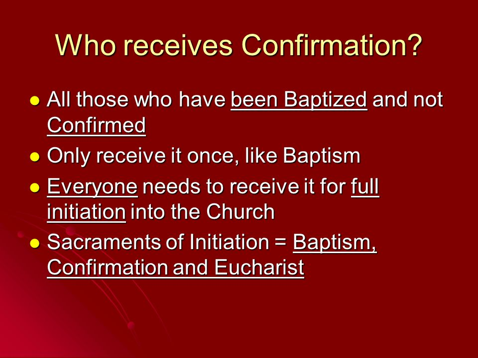 Who receives Confirmation