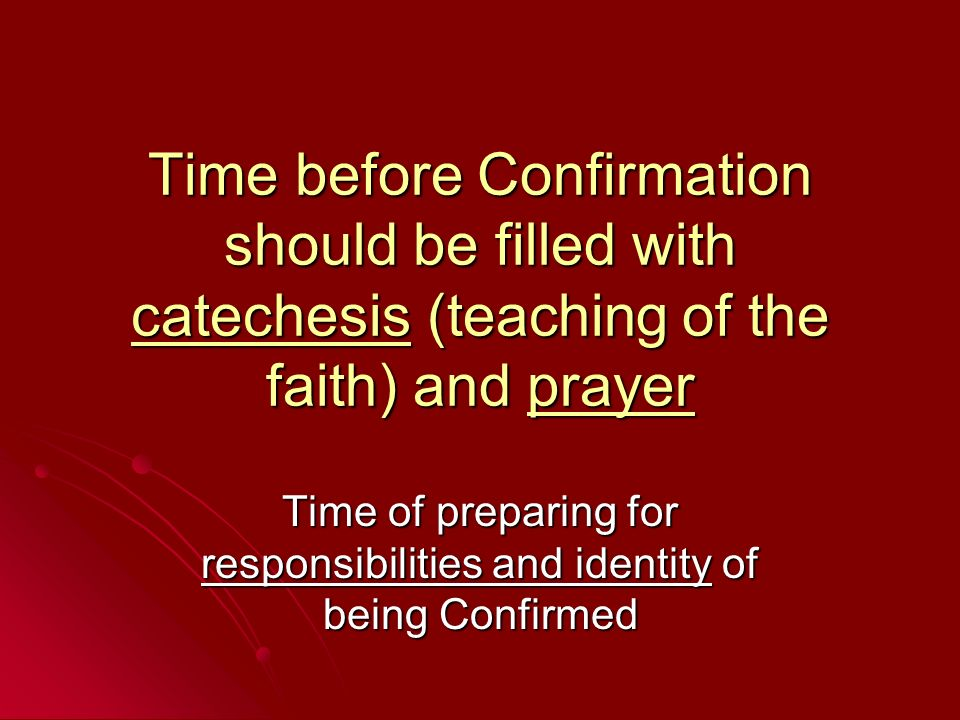 Time of preparing for responsibilities and identity of being Confirmed