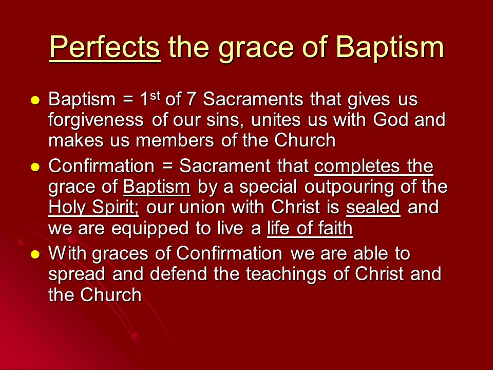 Perfects the grace of Baptism