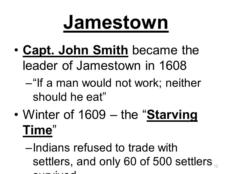 Jamestown Capt. John Smith became the leader of Jamestown in 1608