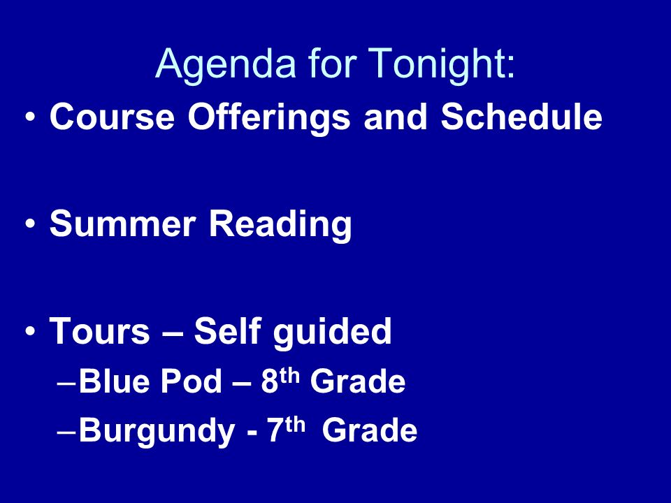 Agenda for Tonight: Course Offerings and Schedule Summer Reading