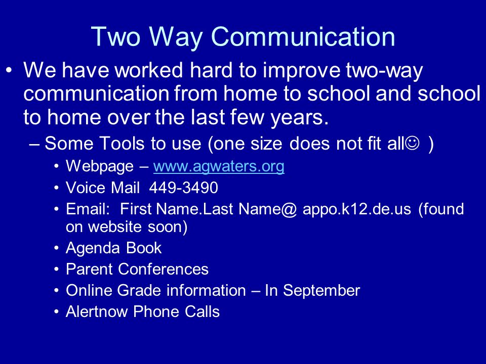Two Way Communication We have worked hard to improve two-way communication from home to school and school to home over the last few years.