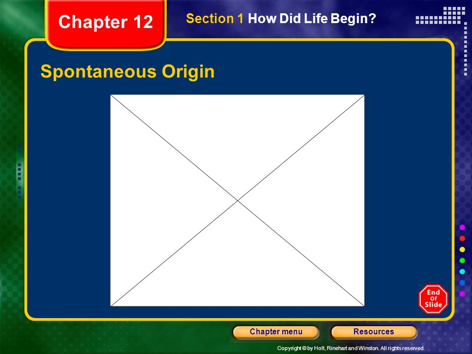 Chapter 12 Section 1 How Did Life Begin Spontaneous Origin