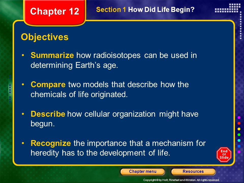 Chapter 12 Section 1 How Did Life Begin Objectives. Summarize how radioisotopes can be used in determining Earth's age.