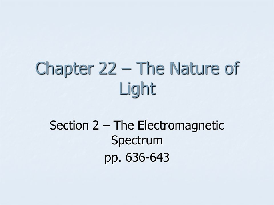 Chapter 22 – The Nature of Light